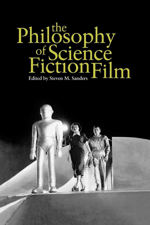 کتاب فلسفهی فیلم علمی تخیلی، انتشارات دانشگاه کنتاکی، 2007